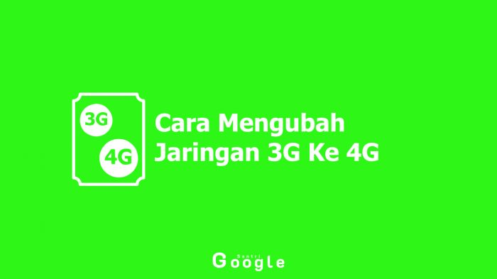 5 Cara Mengubah Jaringan 3G Ke 4G 100% Berhasil