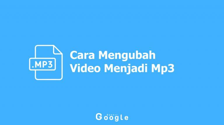 5 Cara Mengubah Video Menjadi Mp3 Dengan Mudah Dan Gratis