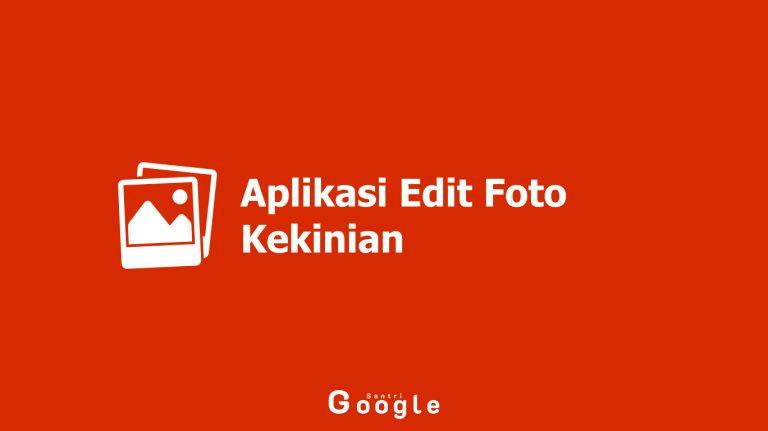 Aplikasi Edit Foto Kekinian Yang Bisa Dijadikan Referensi