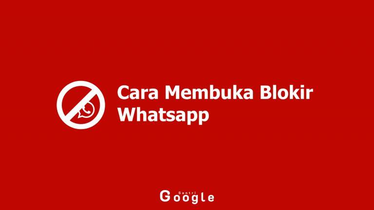 begini cara membuka blokir whatsapp
