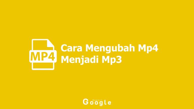 Cara Mengubah Mp4 Menjadi Mp3 Pada Android Dan Komputer