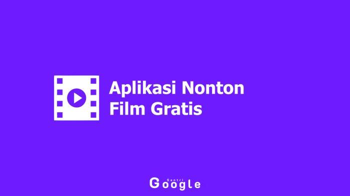 Inilah 11 Aplikasi Nonton Film Gratis Yang Dapat Dijadikan Referensi