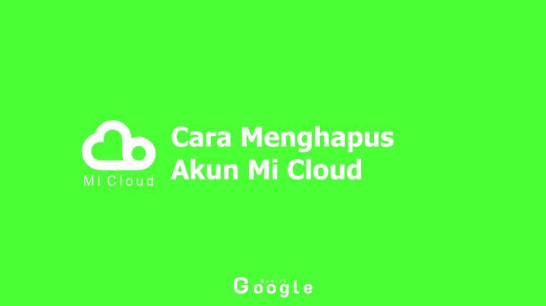 Inilah Cara Menghapus Akun Mi Cloud Yang Sangat Mudah Dilakukan