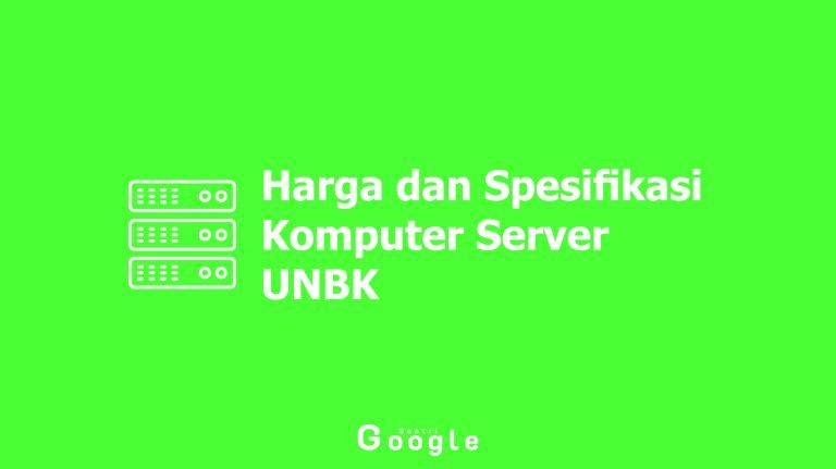 Harga dan Spesifikasi Komputer Server UNBK