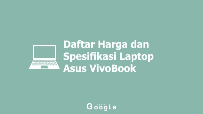 Daftar Harga dan Spesifikasi Laptop Asus VivoBook Termurah Terbaru