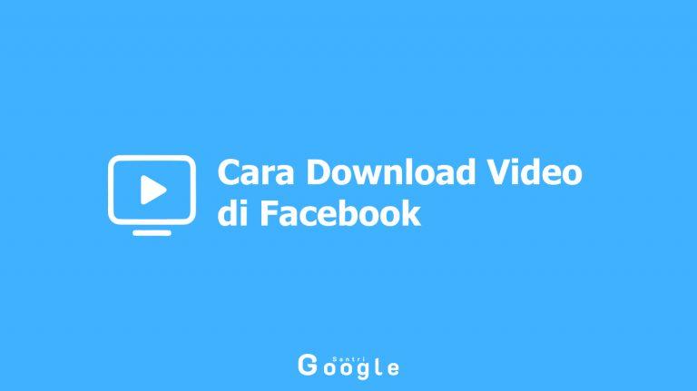 Berbagai Macam Cara Download Video di Facebook