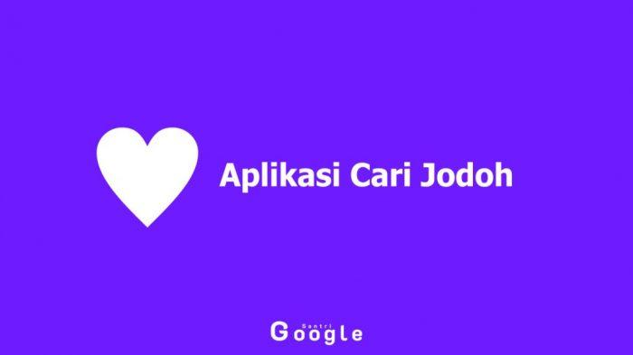10 Aplikasi Cari Jodoh yang Bikin Cepat dapat Pasangan
