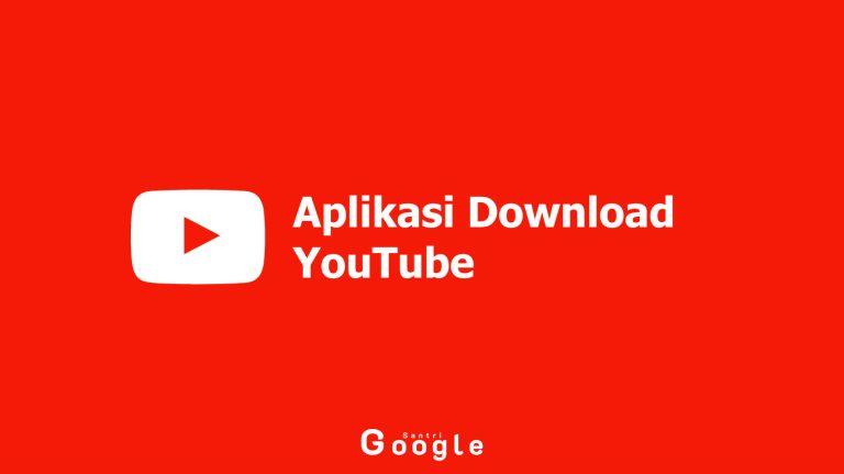 10 Aplikasi Download YouTube Supaya Puas Nonton Video