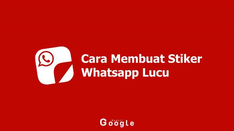 Cara Membuat Stiker Whatsapp Lucu, Keren dan Terbaru