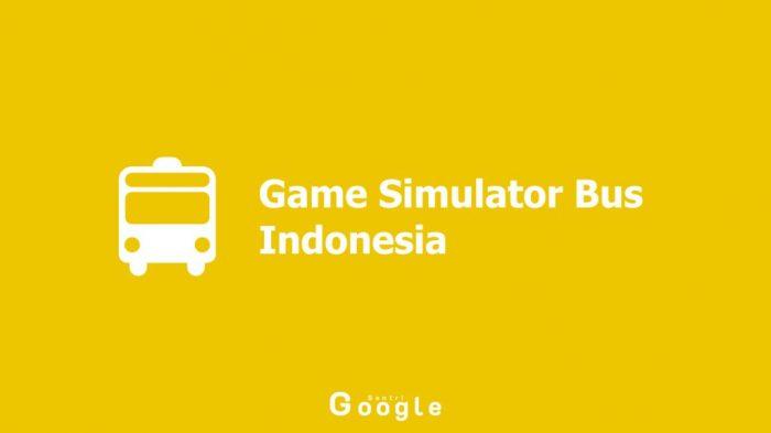 Rekomendasi Game Simulator Bus Indonesia Yang Wajib Dimainkan