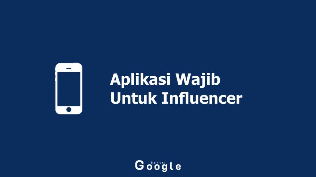 10 Aplikasi Wajib Untuk Influencer Yang Tak Boleh Terlewat