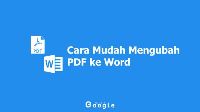 Berbagai Pilihan Cara Mengubah PDF ke Word dengan Mudah