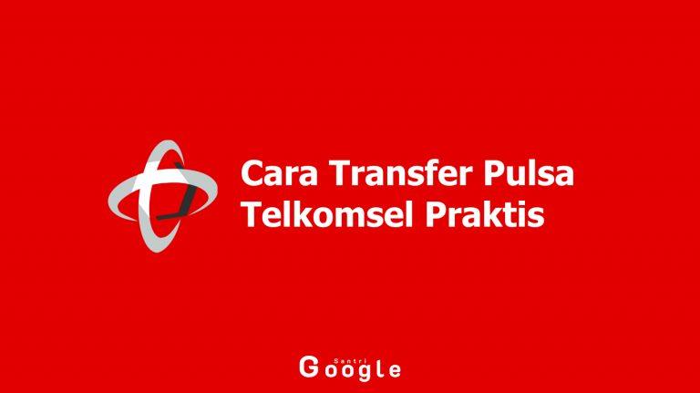 Serba-serbi Cara Transfer Pulsa Telkomsel yang Praktis