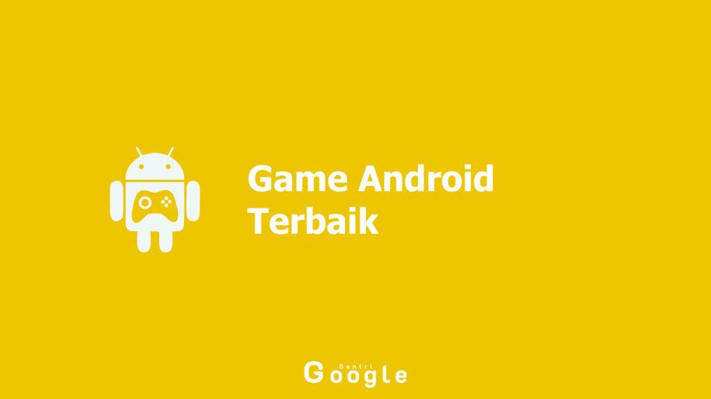 13 Game Android Terbaik Yang Wajib Dimainkan