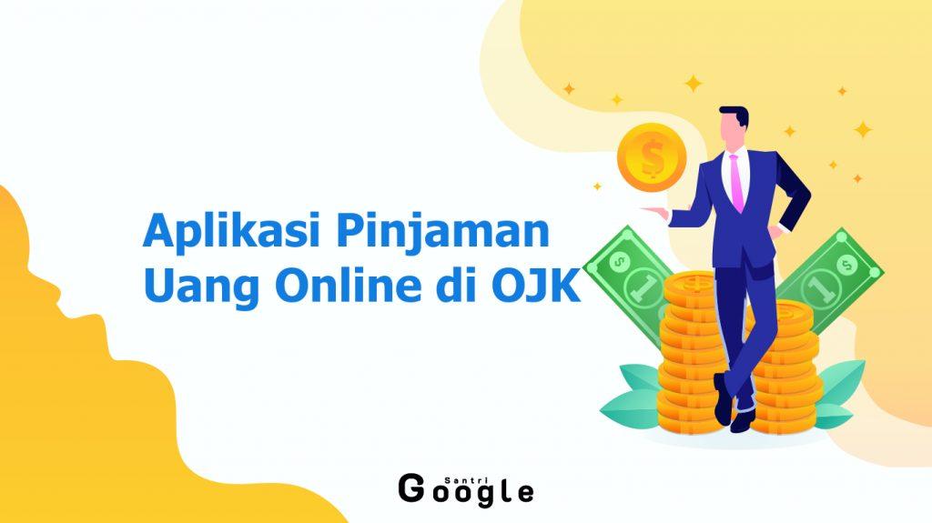 10 Aplikasi Pinjaman Uang Online Yang Terpercaya Dan Terdaftar Dalam OJK