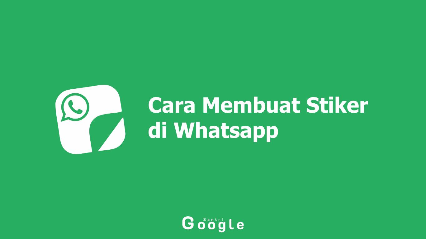 Cara Membuat Stiker di Whatsapp Mudah dengan Aplikasi Terbaik